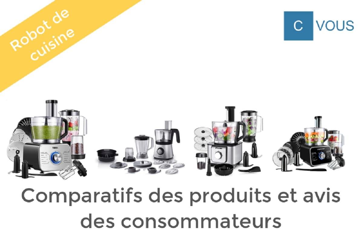 Robot De Cuisine Comparatif Des Produits Et Avis Des Consommateurs